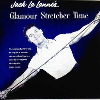Jack La Lannes Glamour Stretcher Time Album Cover