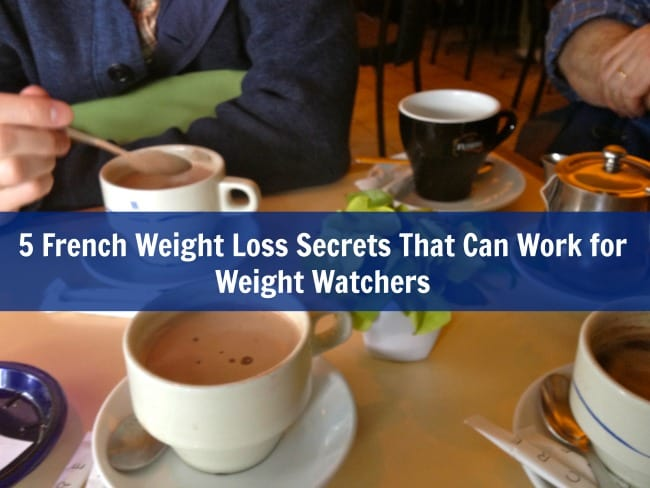 5 French Weight Loss Secrets for Weight Watchers