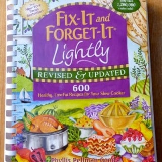 Fix It and Forget It Lightly: Healthy Low Fat Recipes for Your Slow Cooker