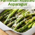 Parmesan roasted asparagus in roasting dish