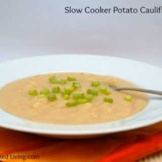 Slow Cooker Low Calorie Cauliflower Potato Soup Recipe