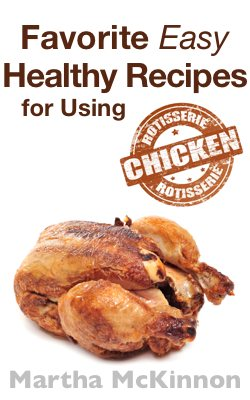 Favorite Easy Healthy Rotisserie Chicken Recipes