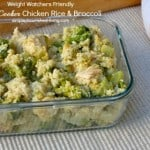 Close Up of Slow Cooker Chicken Broccoli Rice in a clear glass container on beige placemat