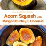 Slow Cooker Acorn Squash with mango chutney in crock pot near wedge of cooked acorn squash on green plate.