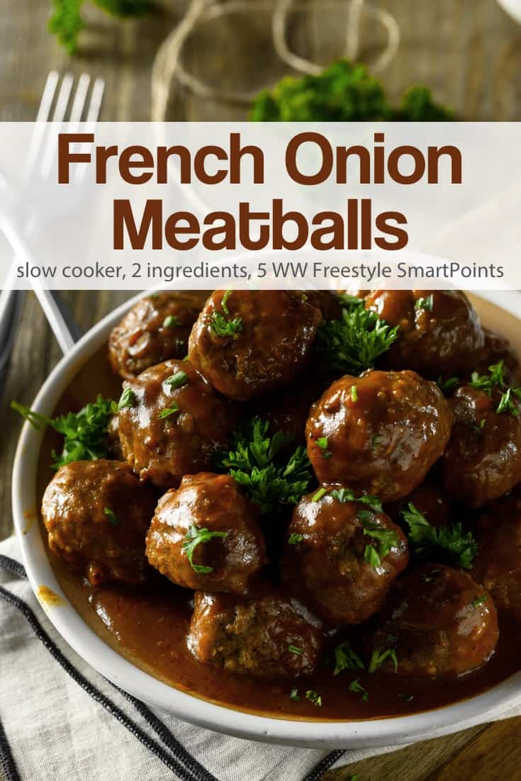 Super-easy with only 2 ingredients and very delicious, these Weight Watchers Friendly Slow Cooker French Onion Meatballs have been added to our regular dinnertime rotation. Only 189 calories and 5 WW Freestyle SmartPoints! #slowcookerfrenchonionmeatballs #frenchonionmeatballs #meatballs #slowcooker #crockpot #easyhealthyrecipes