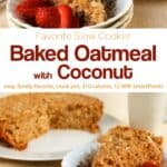 Slow cooker baked oatmeal with coconut in bowl with fresh strawberries.