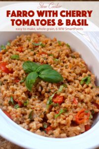 Farro with Cherry Tomatoes, Basil and Parmesan Cheese in a white serving dish