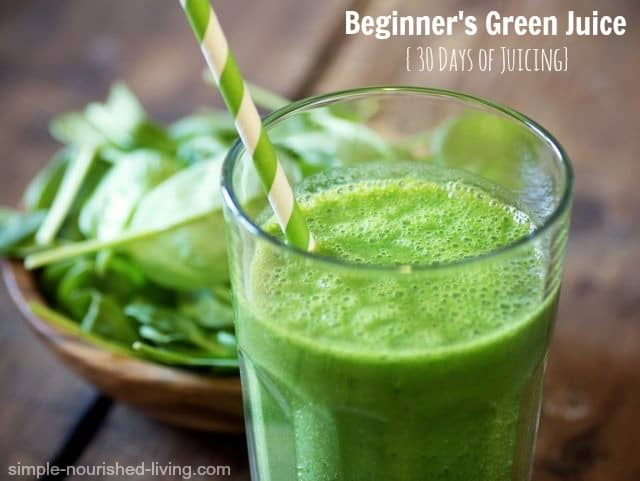 Beginners Green Juice 30 days of Juicing