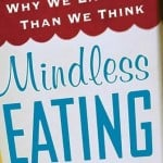 Mindless Eating - Change The Way You Think About Food and Healthy Forever