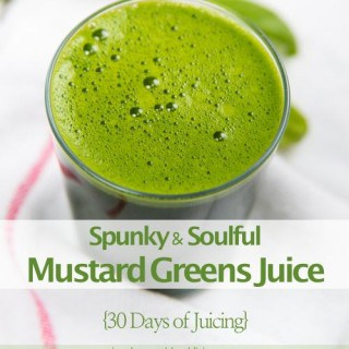 Mustard Greens Juice {30 Days of Juicing}