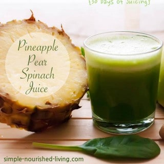 Pineapple Pear Spinach Juice {30 Days of Juicing}