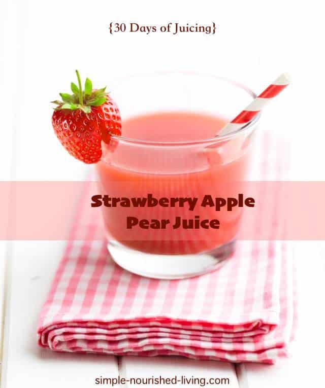 Strawberry Apple Pear Juice Recipe
