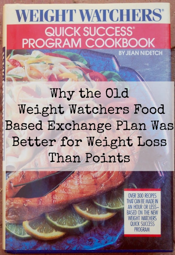 Old Weight Watchers Food Based Exchange Plan Better Than Points Plus