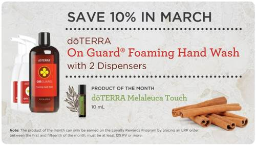 Save 10% in March when purchasing doTERRA's On Guard Foaming Hand Wash