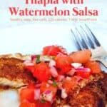 Garam masala spiced tilapia topped with fresh watermelon salsa on a white plate.