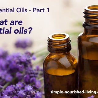 Simple Nourished Living - What are Essential Oils?