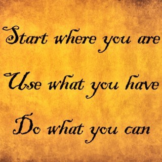 start where you are use what you have for weight loss success