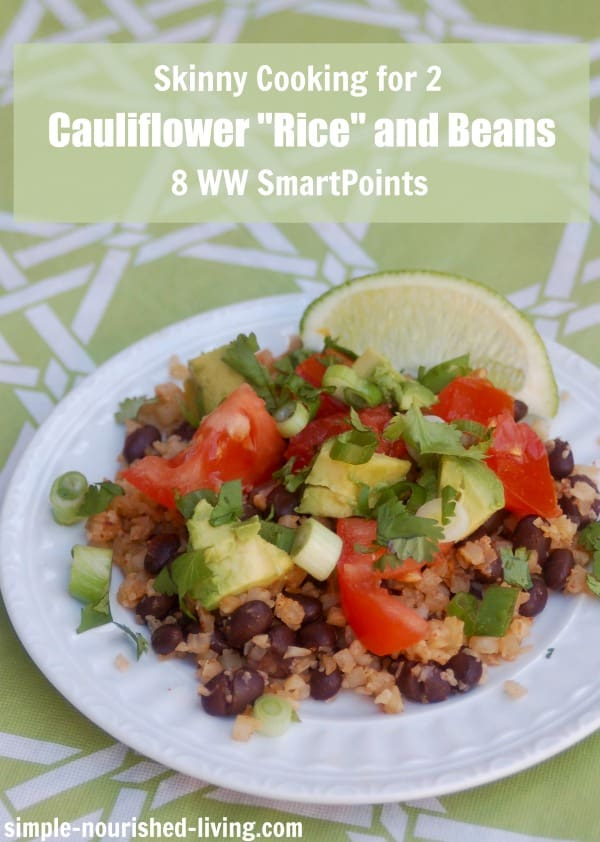 skinny cooking for 2 cauliflower rice and beans 8 weight watchers smart points
