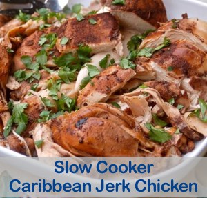 Healthy Slow Cooker Caribbean Jerk Chicken Recipe