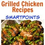 WW Grilled Chicken Recipes with SmartPoints Pin close up of chicken and text