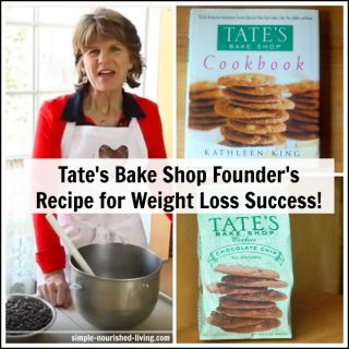 Kathleen King, Founder of Tate's Bake Shop's Recipe for Weight Loss Success!