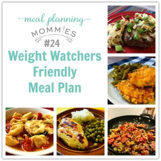 Weight Watchers Friendly Meal Plan #24 {Meal Planning Mommies}