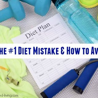 The Number One Diet Mistake and How to Avoid It