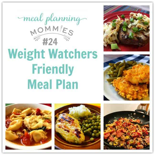 Weight Watcher Friendly Meal Plan (#24) - Meal Planning Mommies