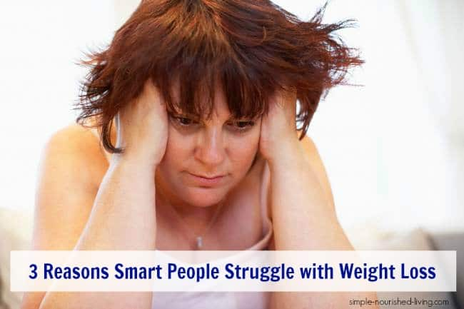 Smart People Struggle with Weight Loss