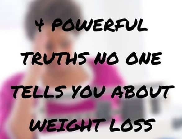 4 Truths About Weight Loss