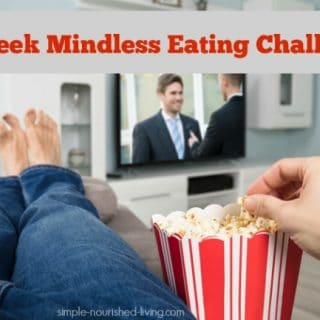 6 Week Mindless Eating Challenge: Week #1 Notes