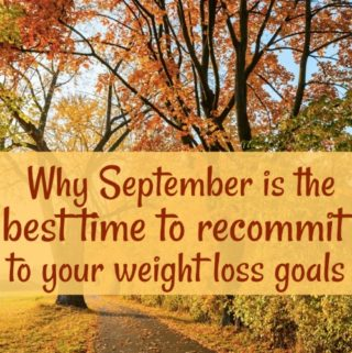 autumn leaves falling along path with text overlay why september is the best time to reommit to weight loss goals