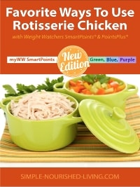 Ways to Use Rotisserie Chicken - Weight Watchers Freestyle SmartPoints Update