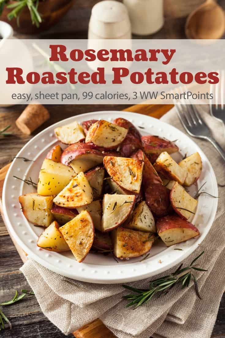 Simple and delicious, rosemary roasted potatoes make a perfect side dish for just about any meal! Each serving has just 99 calories and 3 Weight Watchers Freestyle SmartPoints! #simplenourishedliving #weightwatchers #wwfamily #ww #smartpoints #wwfreestyle #wwsmartpoints #easyhealthyrecipes #potatoes