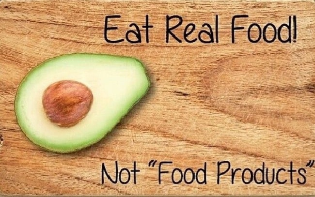 Eat Real Food - Not Food Products