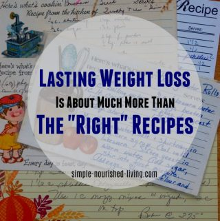 Confession: Lasting Weight Loss Is About Much More Than The Right Recipes