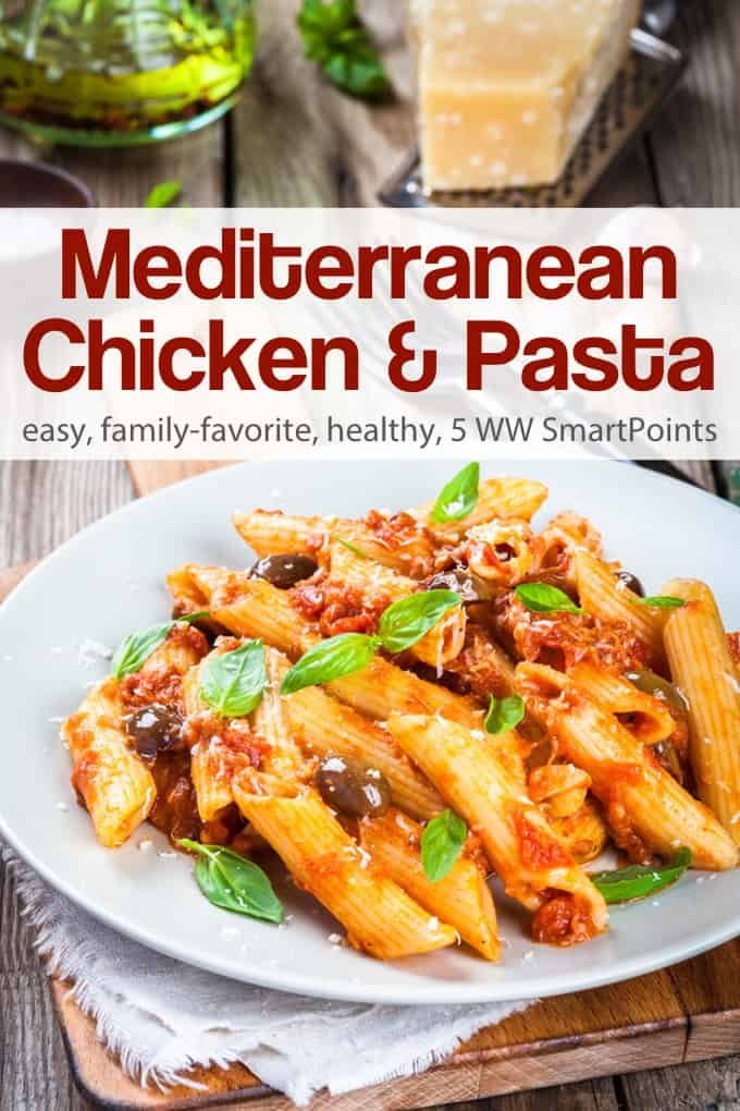 A simple, easy, healthy Weight Watchers friendly Mediterranean chicken and pasta dish with tomatoes and Kalamata olives your entire family will love with only 5 WW Freestyle SmartPoints! #simplenourishedliving #weightwatchers #wwfamily #wwsisterhood #ww #easyhealthyrecipes #smartpoints #wwfreestyle #wwsmartpoints #becauseitworks