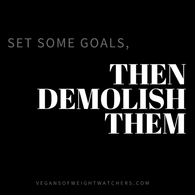 Demolish Your Goals