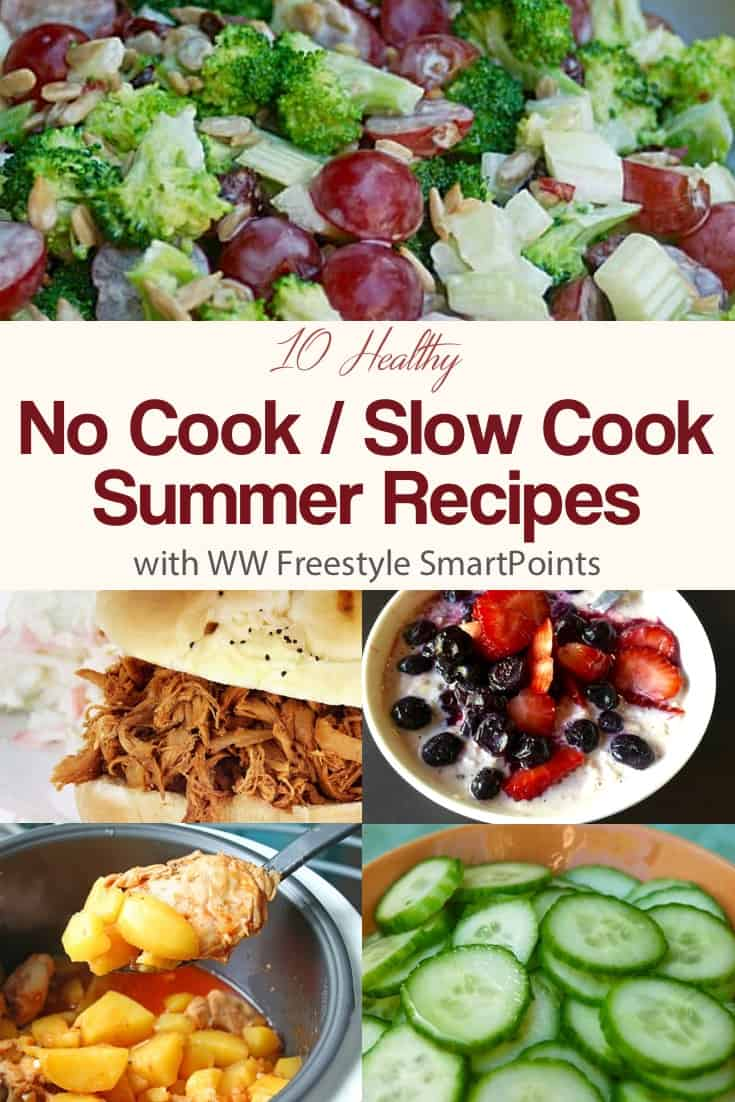 Ten of my favorite Easy Healthy Summer Recipes of the Slow Cook and No Cook Variety to help keep you and your kitchen cool as a cucumber this summer - all with Weight Watchers Freestyle SmartPoints! #simplenourishedliving #weightwatchers #ww #wwfamily #wwsisterhood #easyhealthyrecipes #slowcooker #nocook #smartpoints #wwfreestyle #wwsmartpoints #becauseitworks #beyondthescale