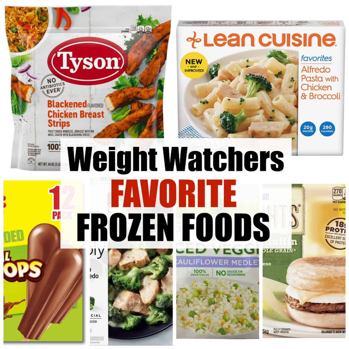 Collage of favorite frozen foods including Tyson blackened chicken breast strips and lean cuisine alfredo pasta with chicken